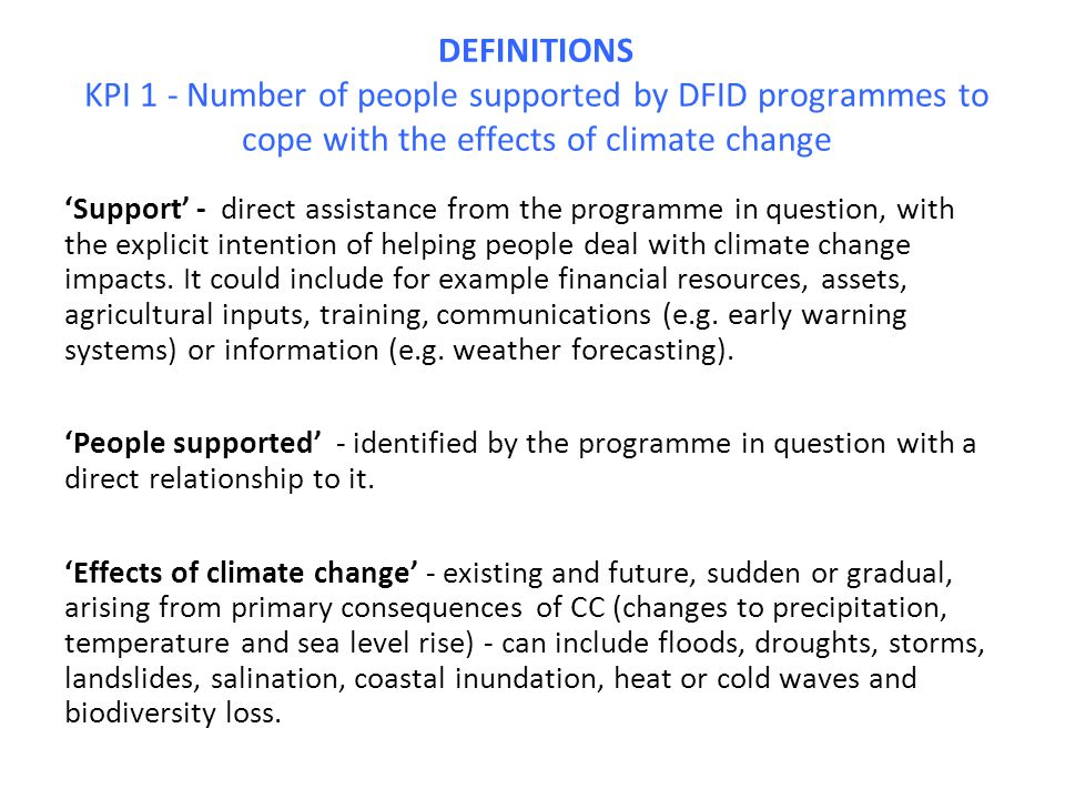 DEFINITIONS KPI 1 - Number of people supported by DFID programmes to cope with the effects of climate change