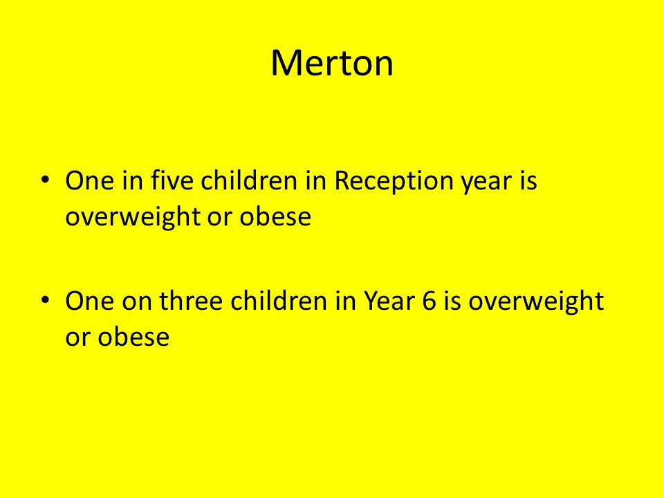 Merton One in five children in Reception year is overweight or obese