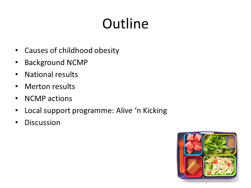 Outline Causes of childhood obesity Background NCMP National results