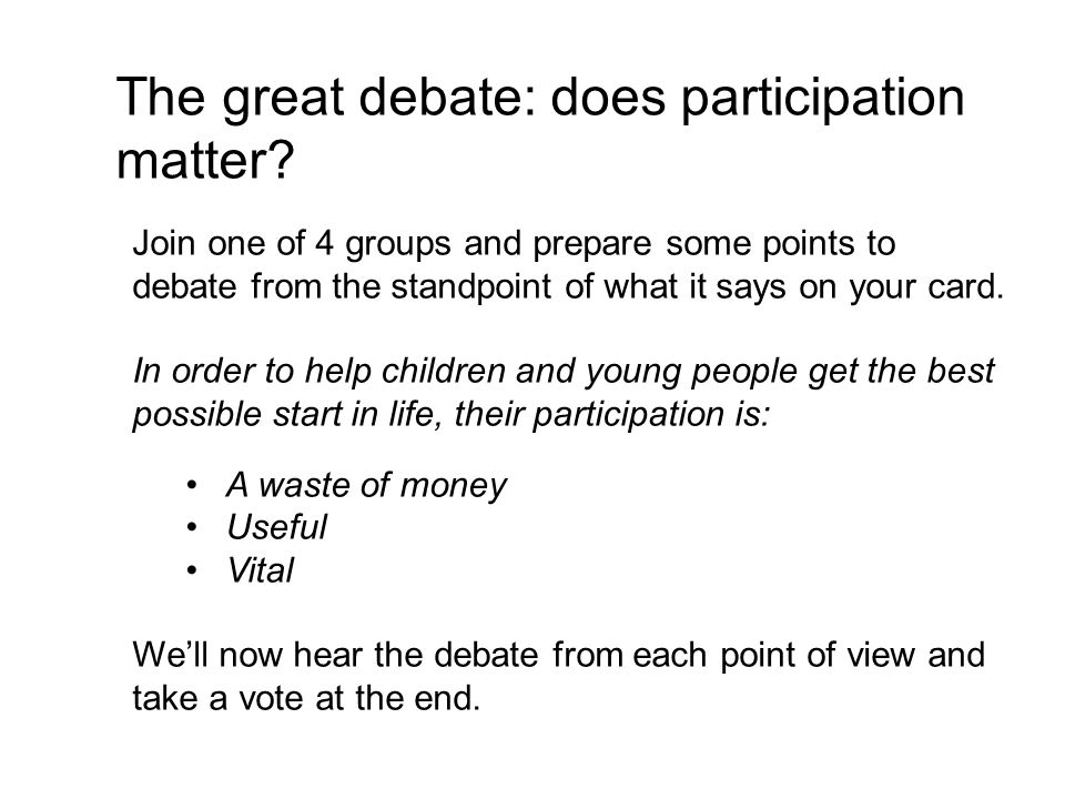 The great debate: does participation matter