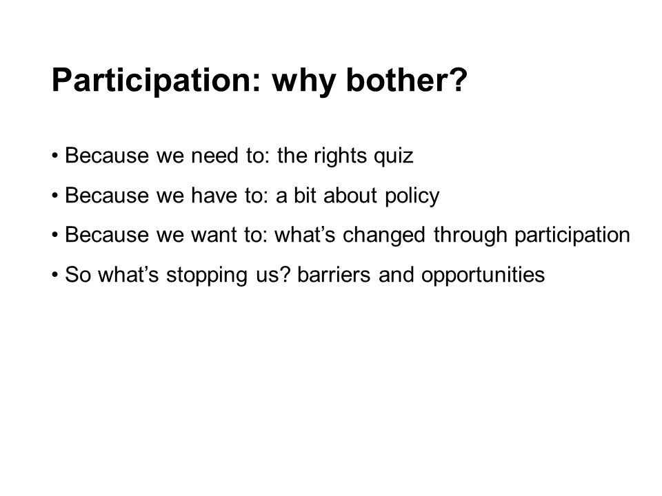 Participation: why bother