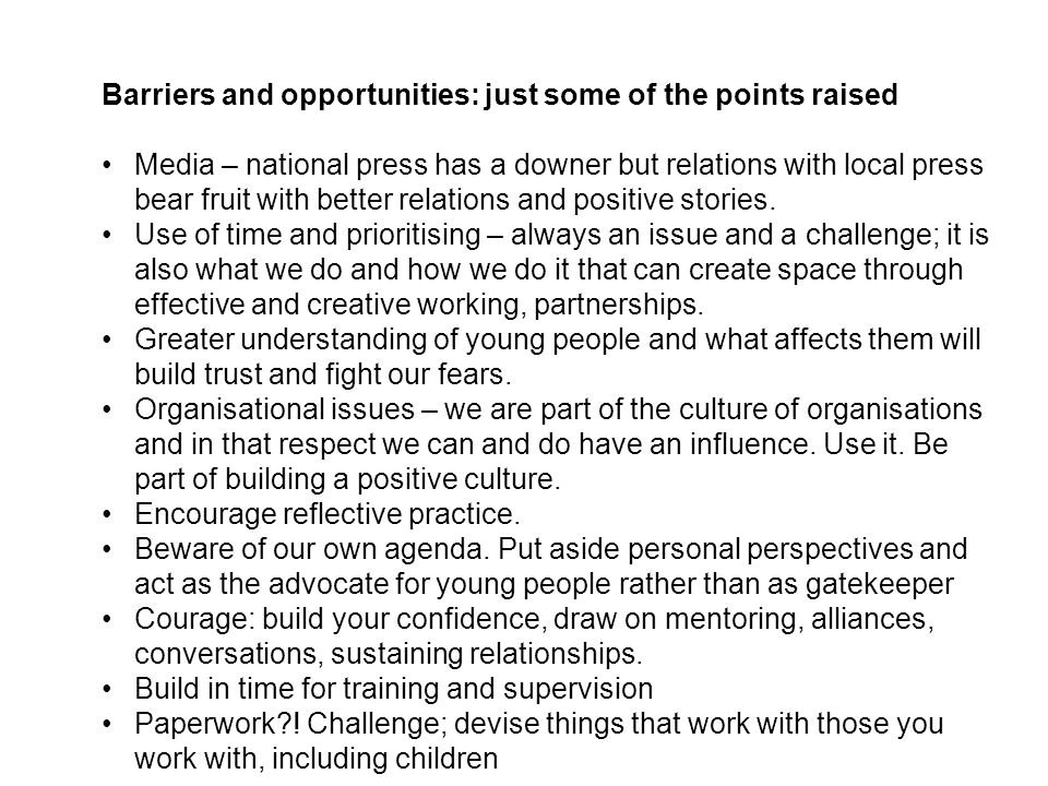 Barriers and opportunities: just some of the points raised