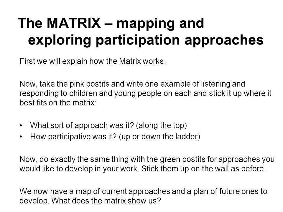The MATRIX – mapping and exploring participation approaches