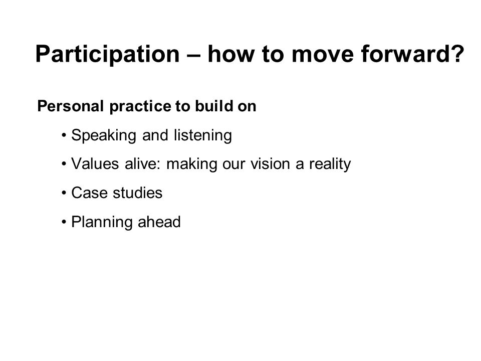 Participation – how to move forward