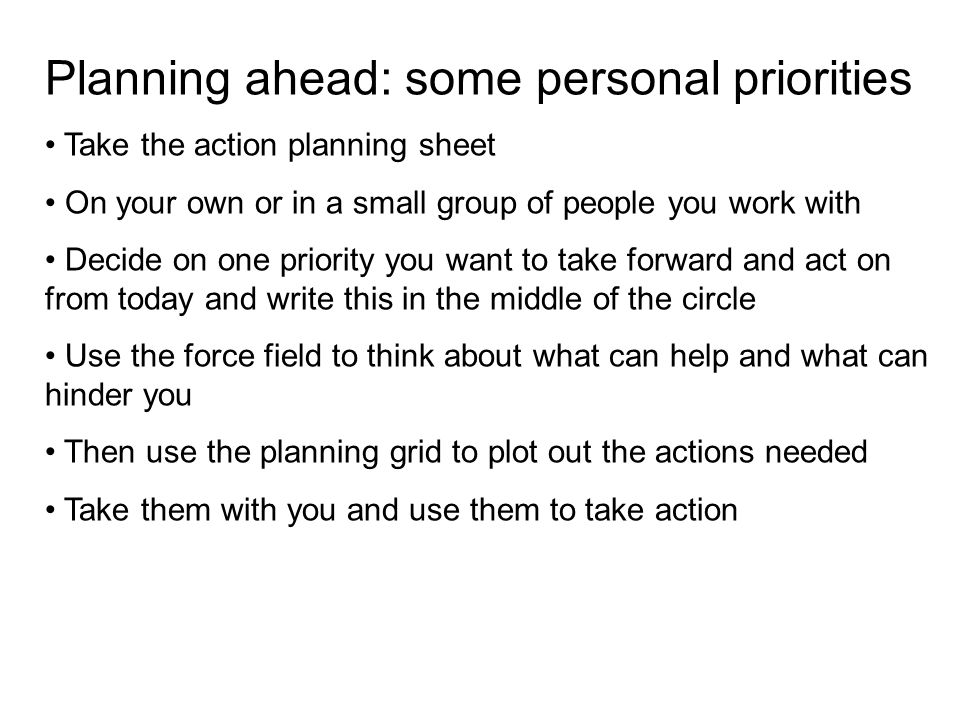 Planning ahead: some personal priorities