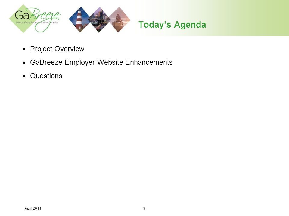 Today's Agenda Project Overview GaBreeze Employer Website Enhancements