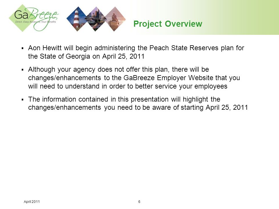 Project Overview Aon Hewitt will begin administering the Peach State Reserves plan for the State of Georgia on April 25, 2011.