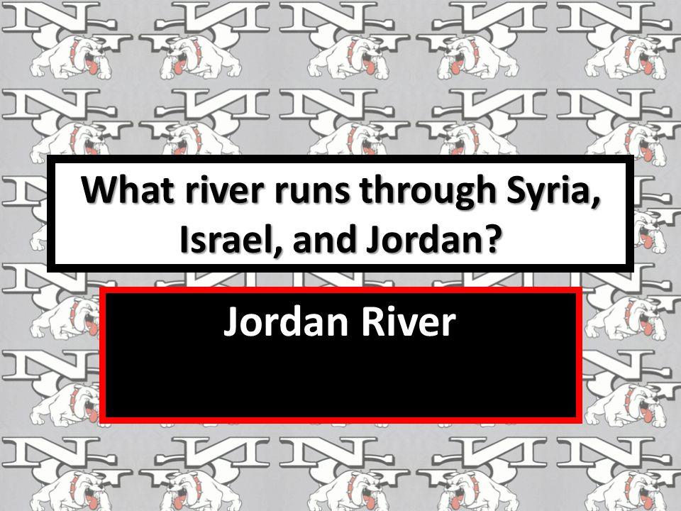 What river runs through Syria, Israel, and Jordan