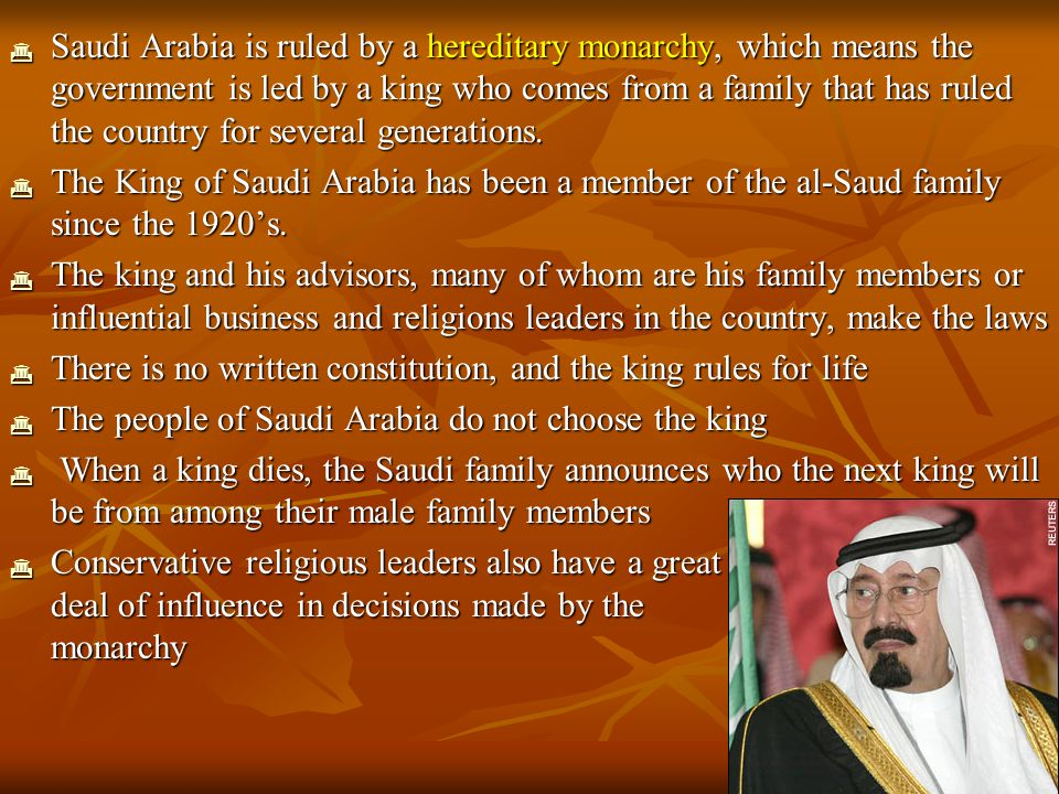 Saudi Arabia is ruled by a hereditary monarchy, which means the government is led by a king who comes from a family that has ruled the country for several generations.