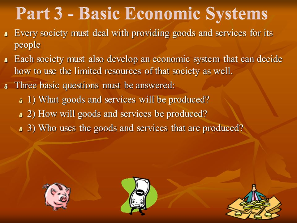 Part 3 - Basic Economic Systems