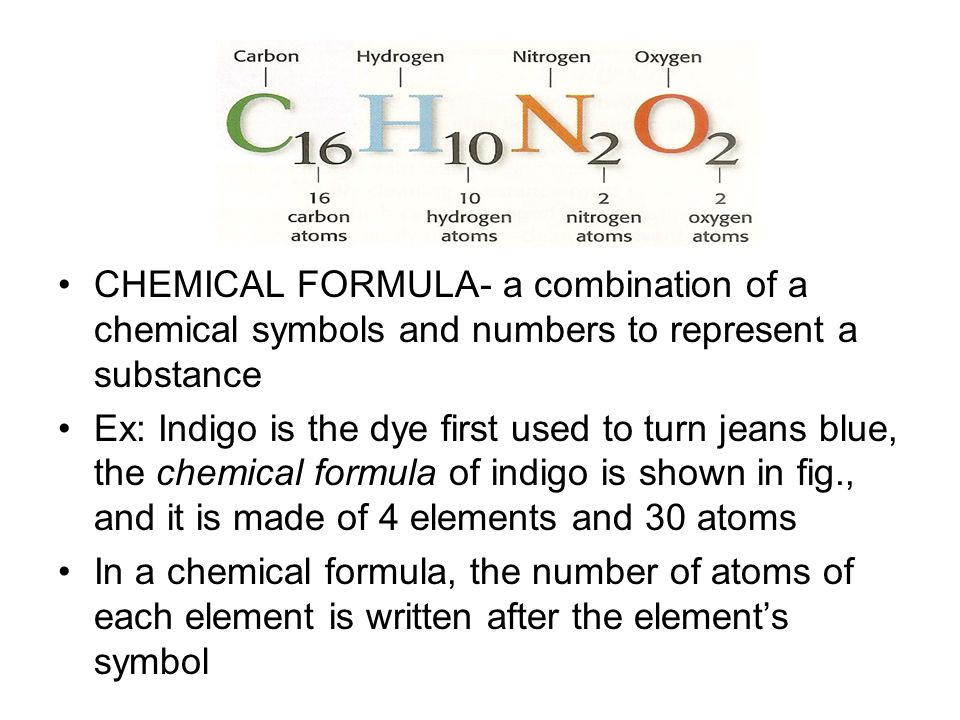 CHEMICAL FORMULA- a combination of a chemical symbols and numbers to represent a substance