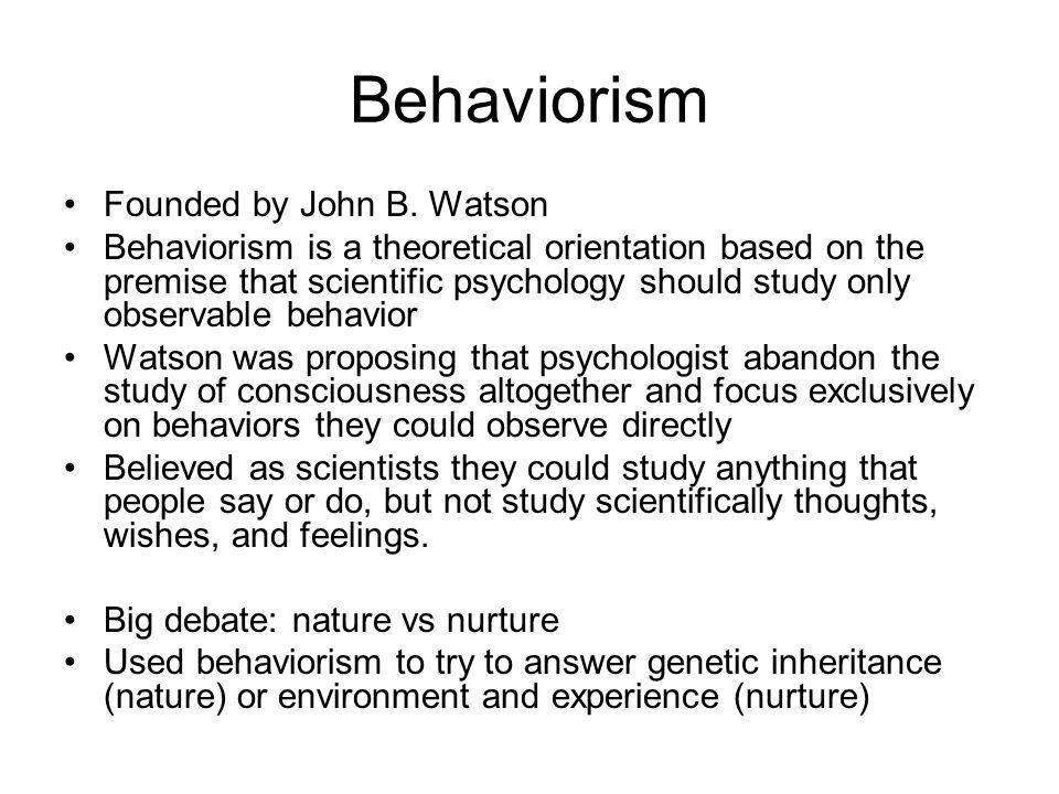 Behaviorism Founded by John B. Watson