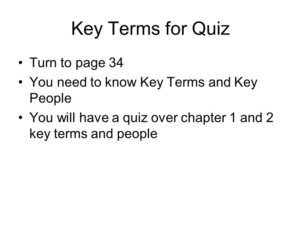 Key Terms for Quiz Turn to page 34