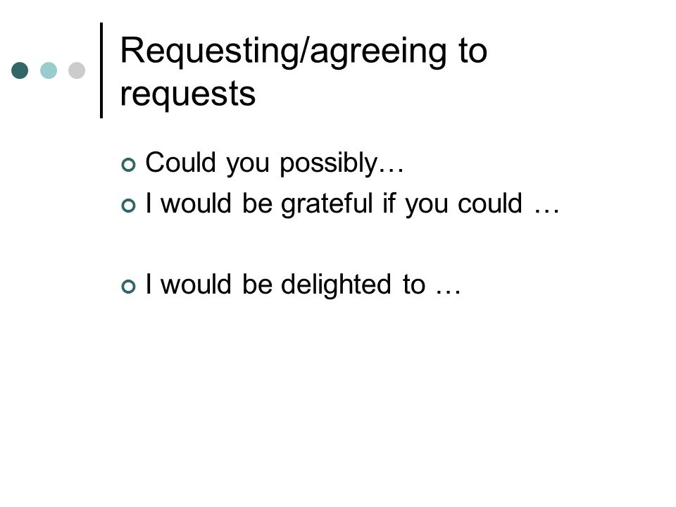 Requesting/agreeing to requests