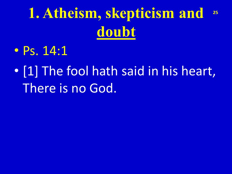 1. Atheism, skepticism and doubt