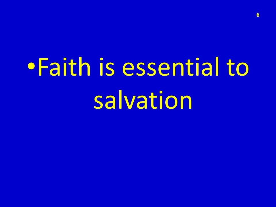 Faith is essential to salvation