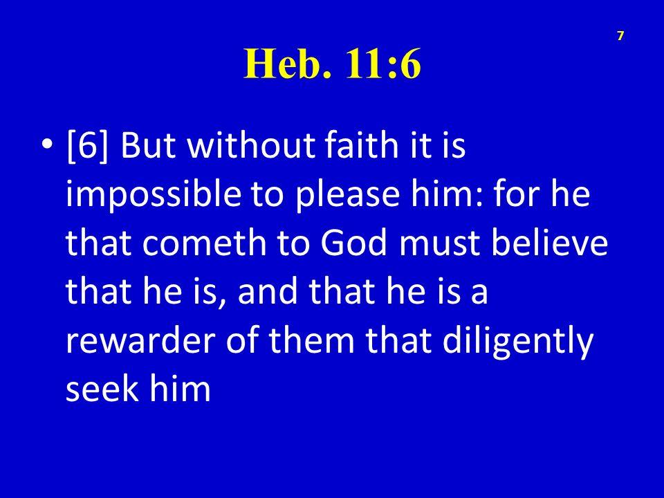 Heb. 11:6