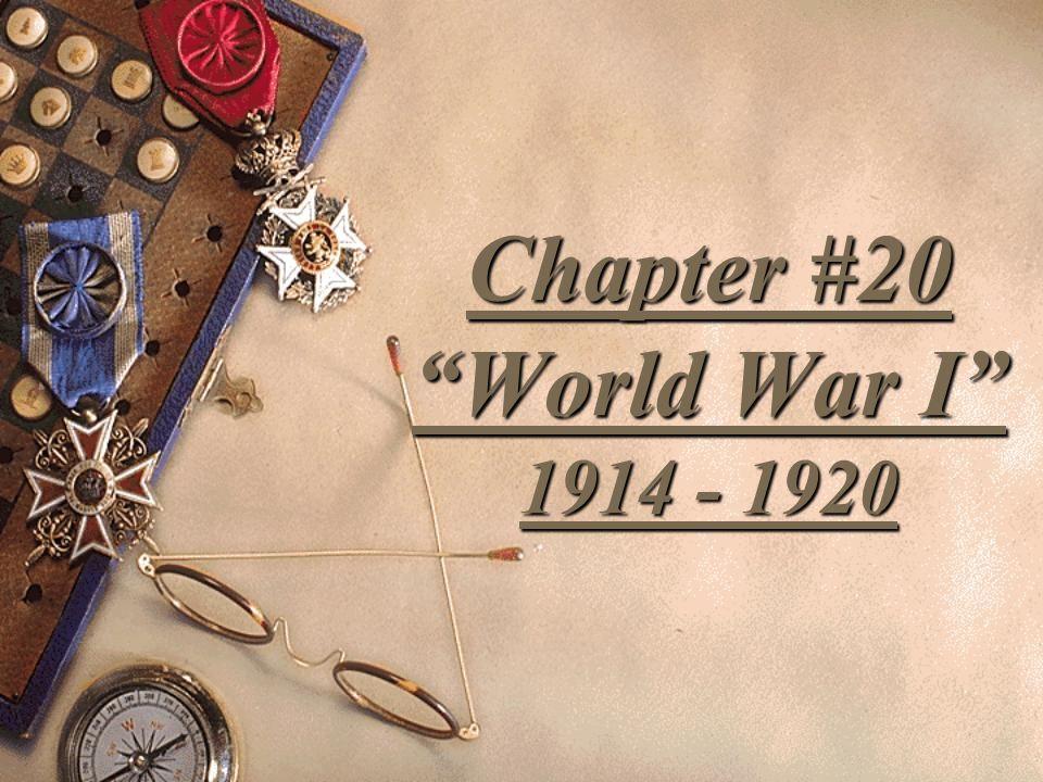 Chapter #20 World War I 1914 - 1920