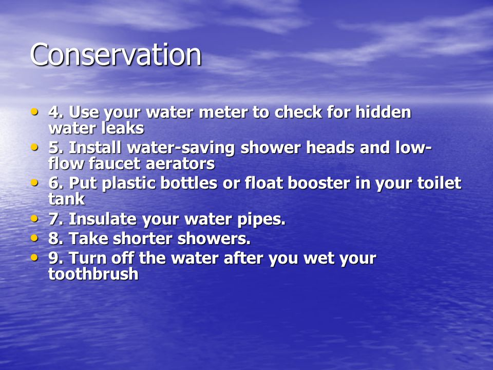 Conservation 4. Use your water meter to check for hidden water leaks