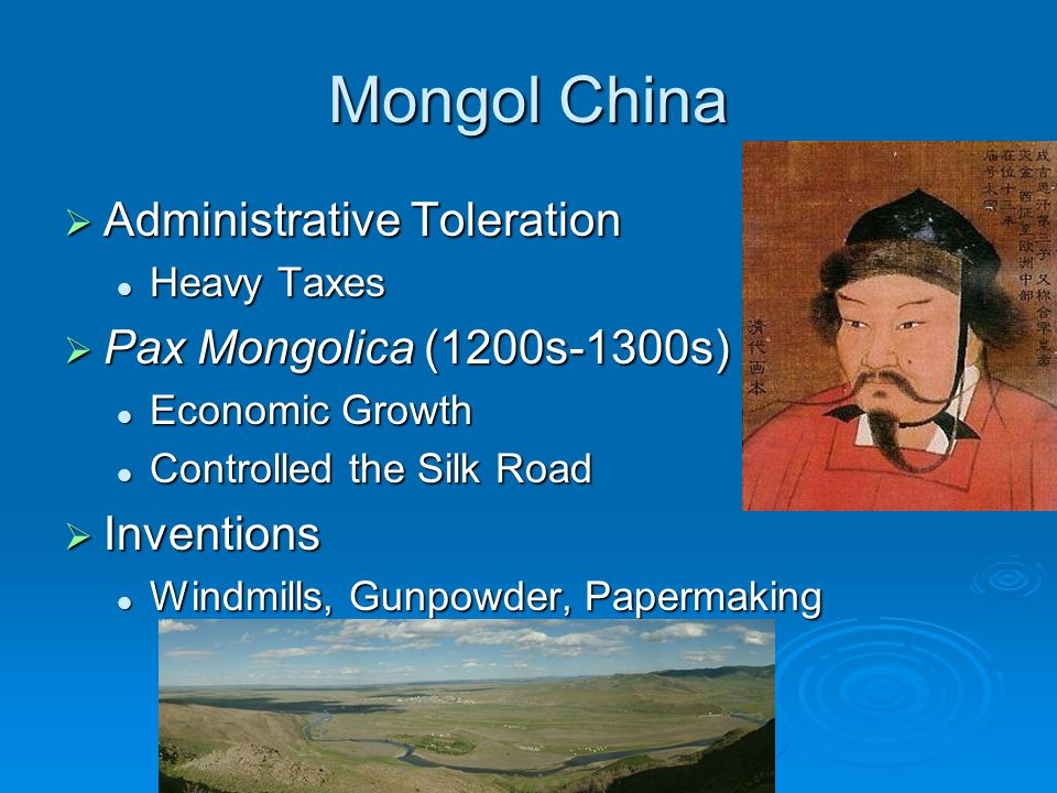 Mongol China Administrative Toleration Pax Mongolica (1200s-1300s)