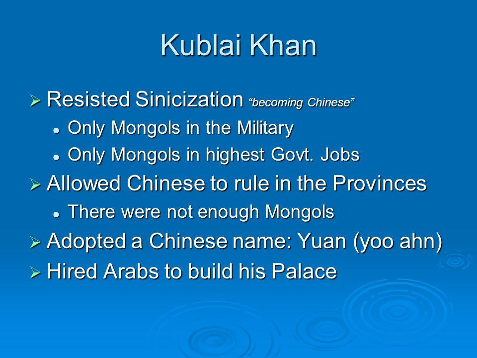 Kublai Khan Resisted Sinicization becoming Chinese