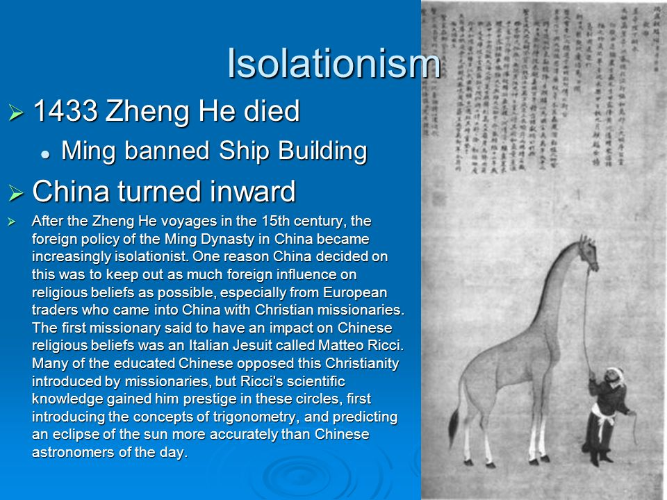 Isolationism 1433 Zheng He died China turned inward
