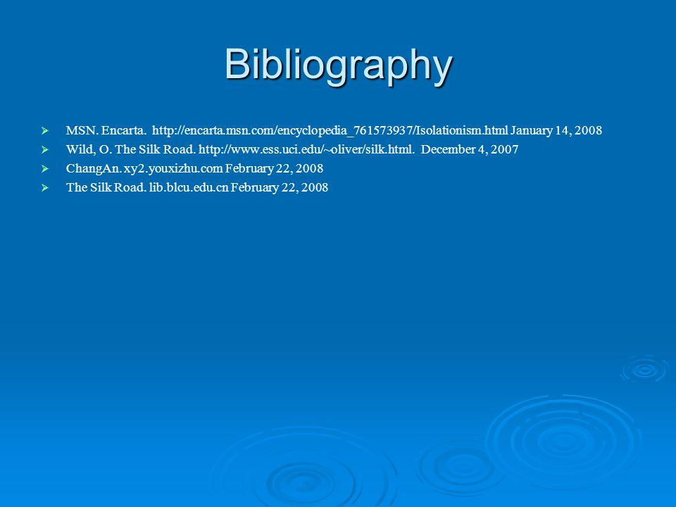 Bibliography MSN. Encarta. http://encarta.msn.com/encyclopedia_761573937/Isolationism.html January 14, 2008.