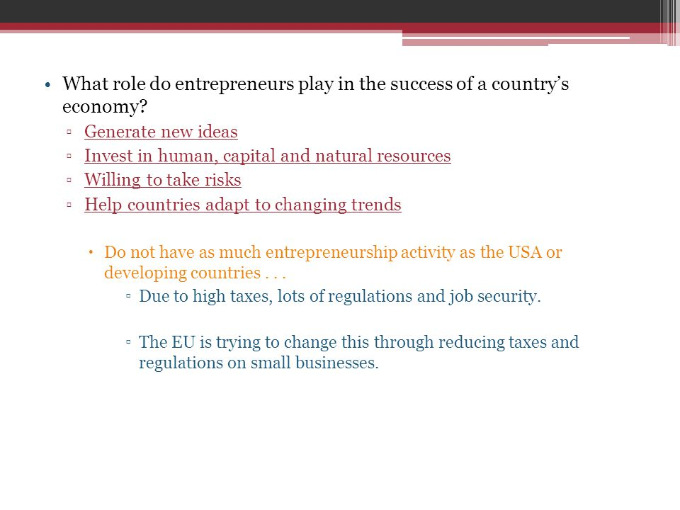 What role do entrepreneurs play in the success of a country's economy