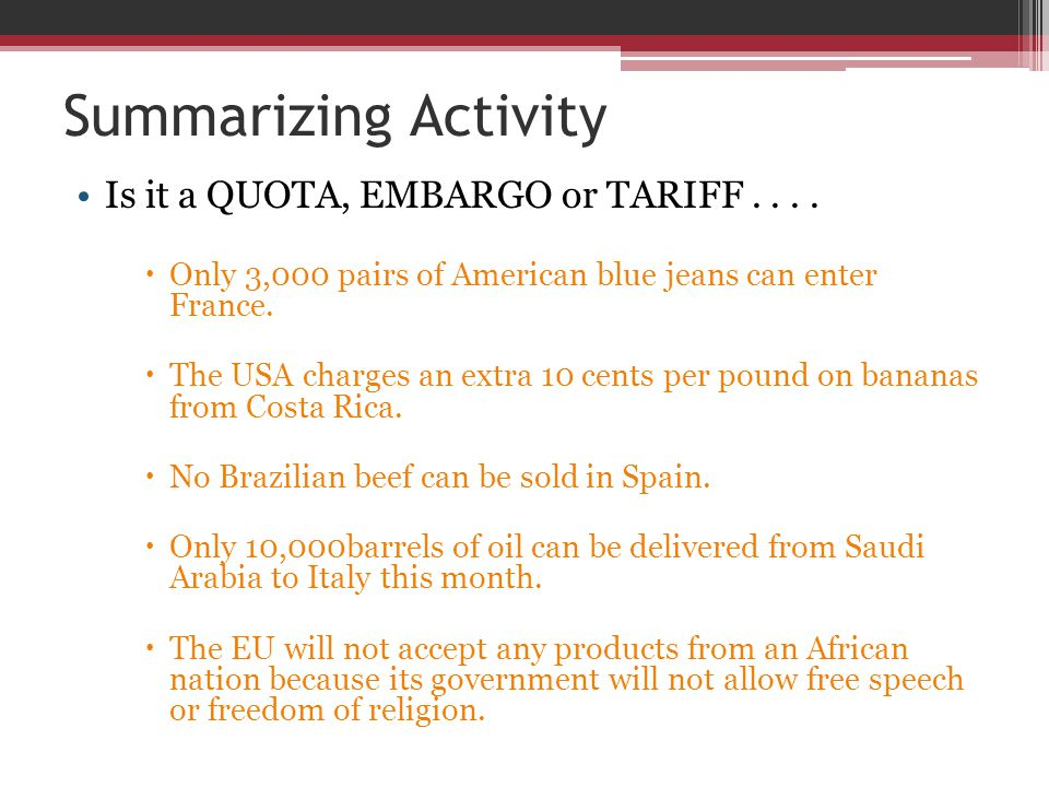Summarizing Activity Is it a QUOTA, EMBARGO or TARIFF . . . .