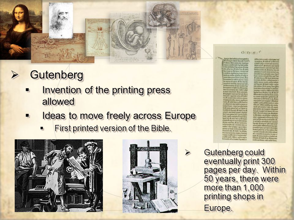 Gutenberg Invention of the printing press allowed