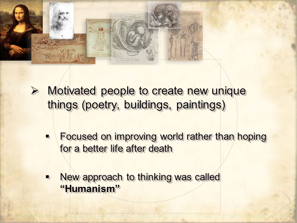 Motivated people to create new unique things (poetry, buildings, paintings)