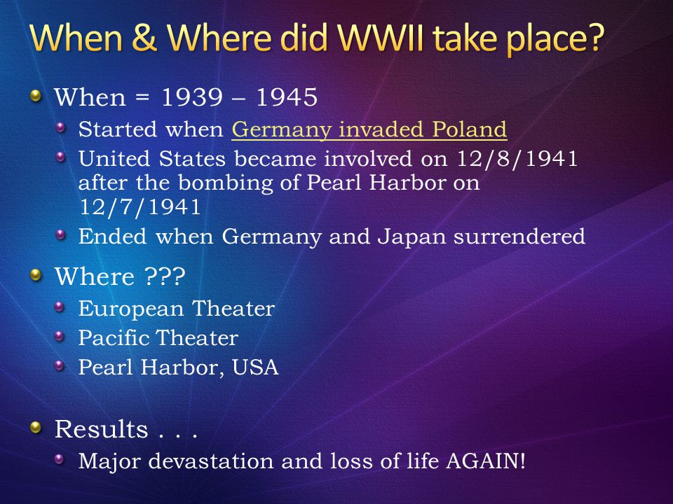 When & Where did WWII take place