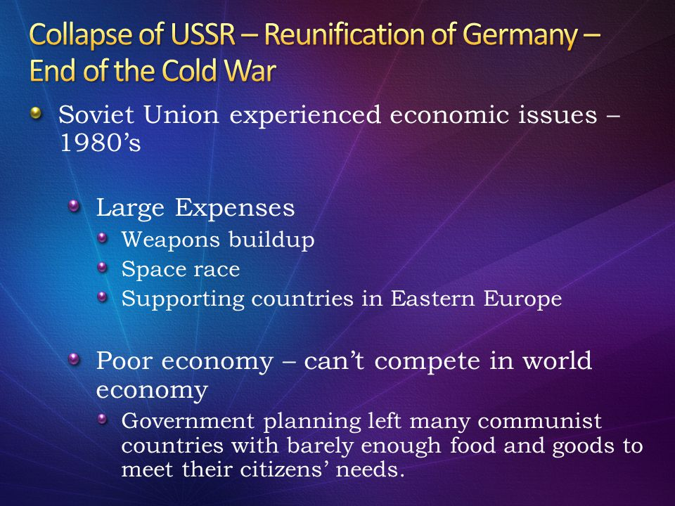 Collapse of USSR – Reunification of Germany – End of the Cold War