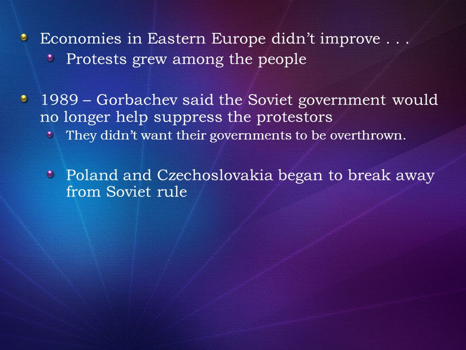 Economies in Eastern Europe didn't improve . . .