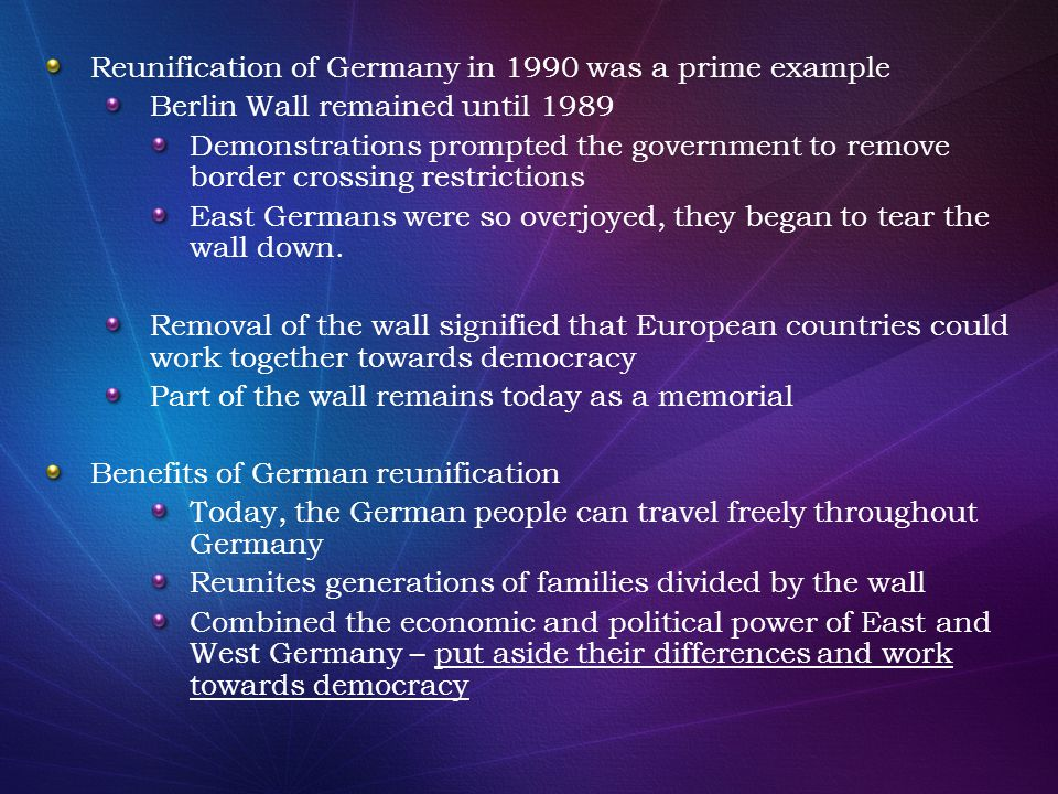 Reunification of Germany in 1990 was a prime example