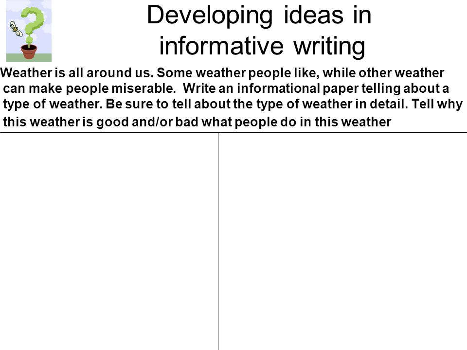 Developing ideas in informative writing