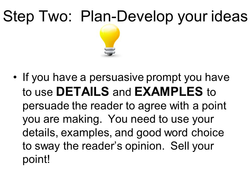 Step Two: Plan-Develop your ideas