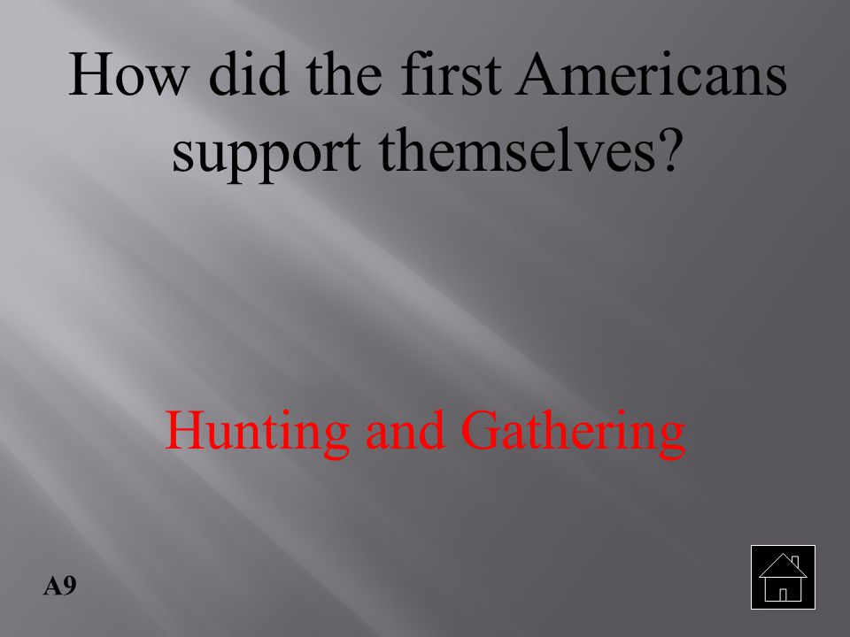 How did the first Americans support themselves