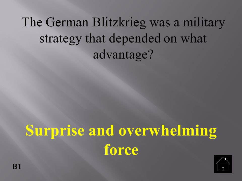 Surprise and overwhelming force