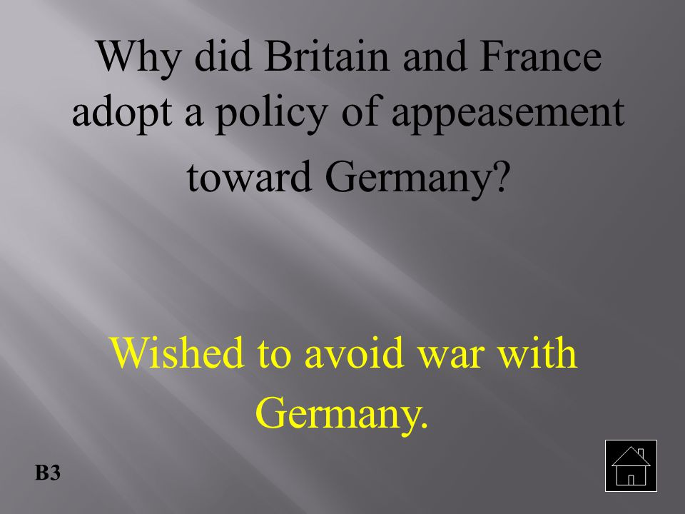 Wished to avoid war with Germany.