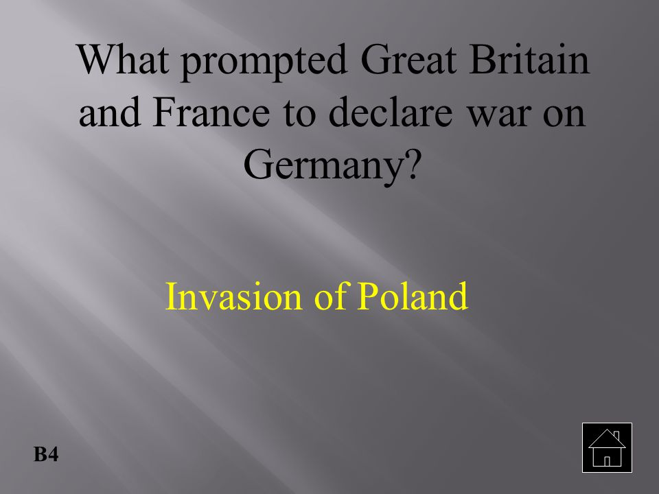 What prompted Great Britain and France to declare war on Germany