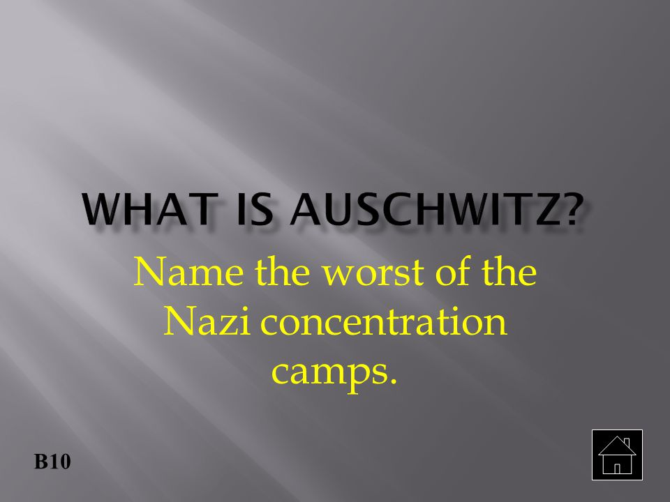 Name the worst of the Nazi concentration camps.