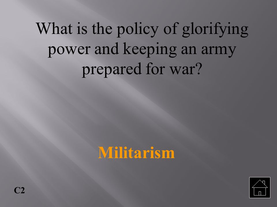 What is the policy of glorifying power and keeping an army prepared for war