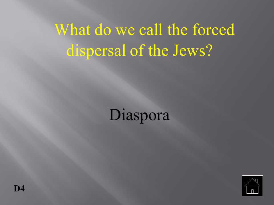 What do we call the forced dispersal of the Jews