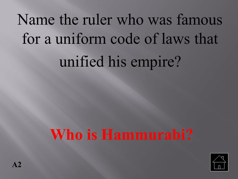 Name the ruler who was famous for a uniform code of laws that unified his empire