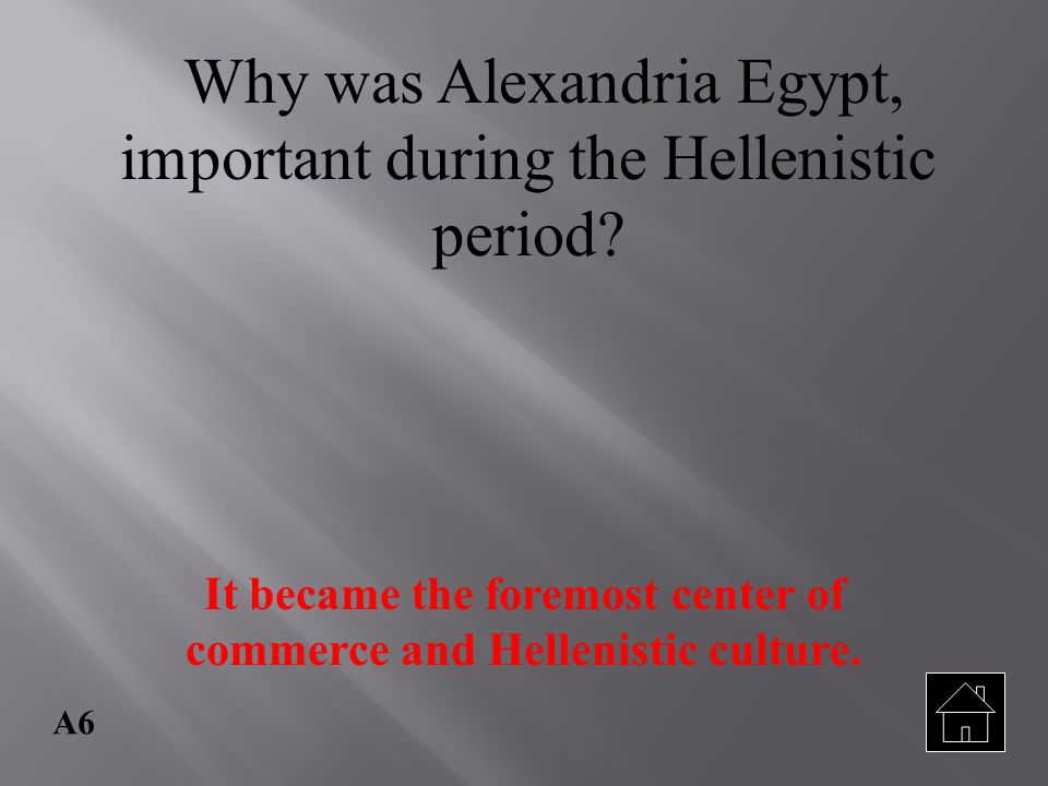 It became the foremost center of commerce and Hellenistic culture.