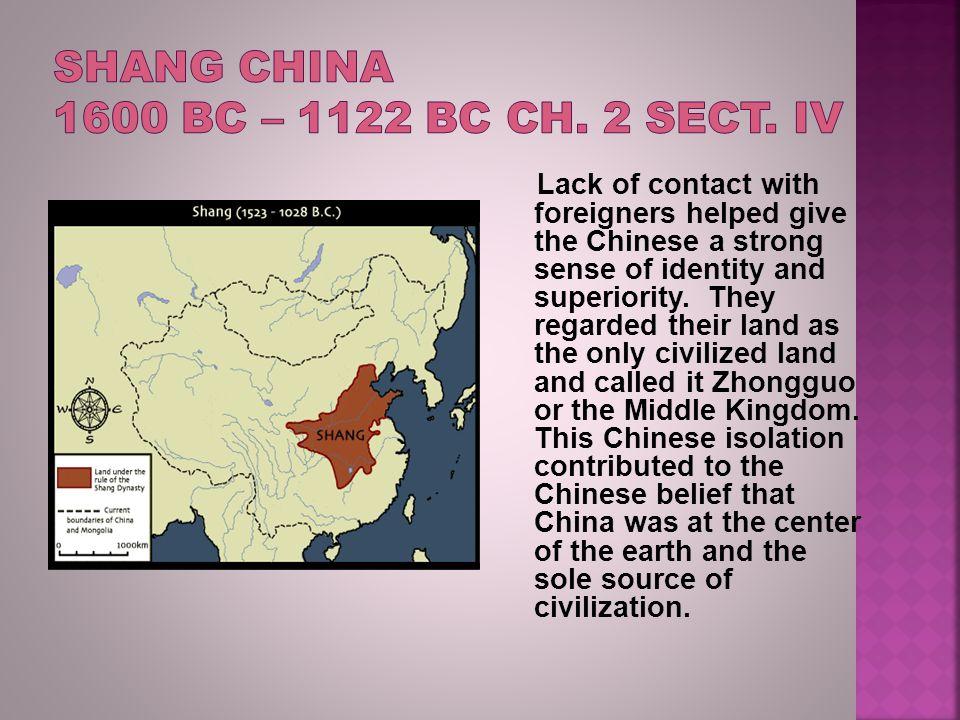 Shang China 1600 BC – 1122 BC Ch. 2 Sect. IV