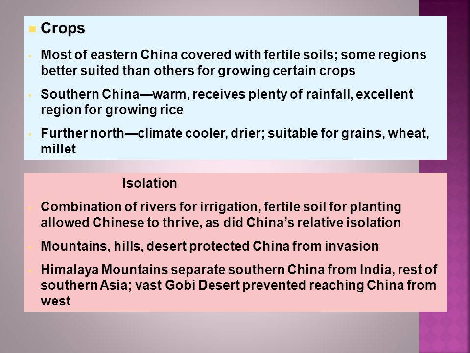 Crops Most of eastern China covered with fertile soils; some regions better suited than others for growing certain crops.