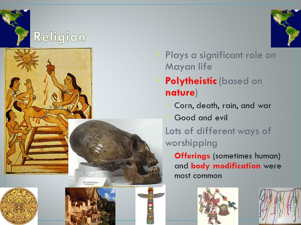 Religion Plays a significant role on Mayan life