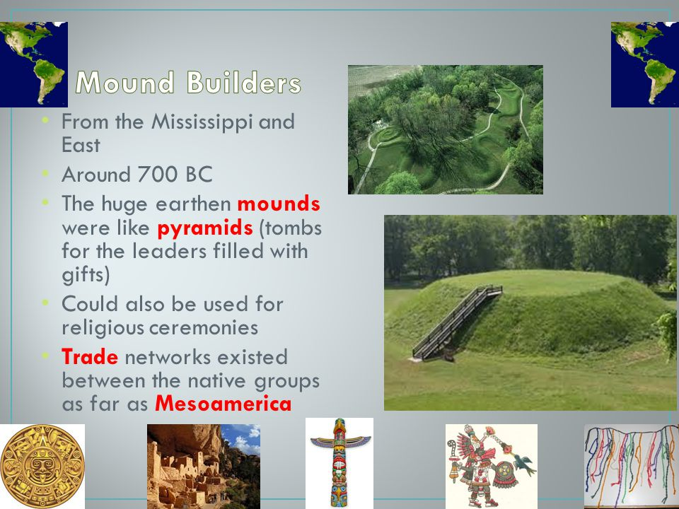 Mound Builders From the Mississippi and East Around 700 BC